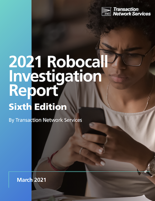 TNS Robocall Report: Nearly 95% of High Risk Calls in 2020 Originated from Non-Tier 1 Carriers